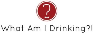 What am I drinking sign in red and white.
